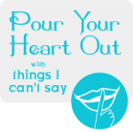 Pour Your Heart Out {7 Ugly(ish) Truths}