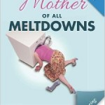 The Mother Of All Meltdowns Review, Blog Tour Stop, & Giveaway