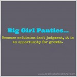 {Big Girl Panties} On Criticism