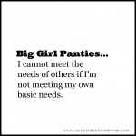 {Big Girl Panties} I have needs too.