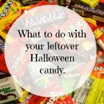 What to do with your leftover Halloween candy.