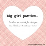 {Big Girl Panties} Because People Can't Read My Mind