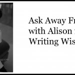 Ask Away Friday With Writing Wishing