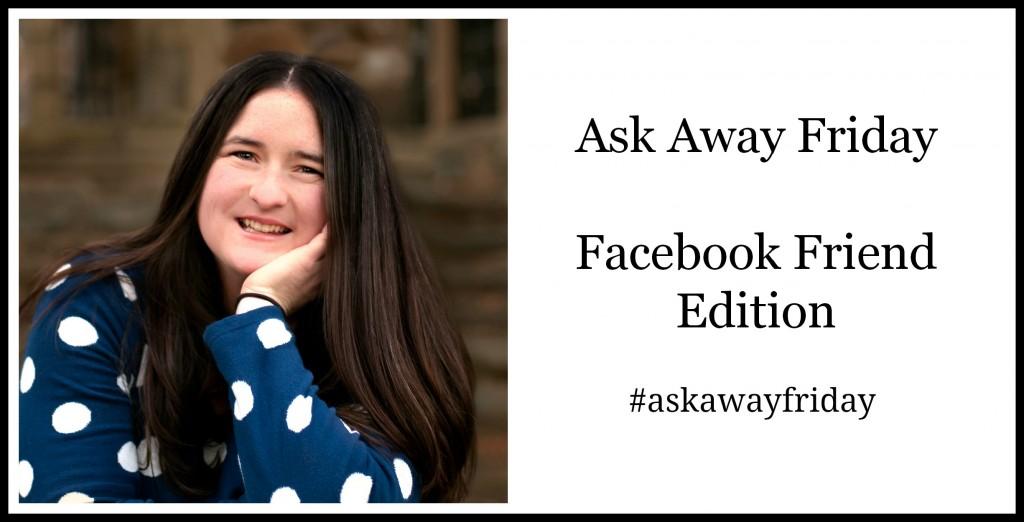 Ask Away Friday
