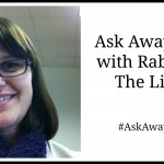 Ask Away Friday With Mama Rabia!