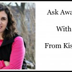 Ask Away Friday With Dana From Kiss My List