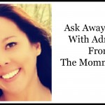 Ask Away Friday With Adrienne From The Mommy Mess