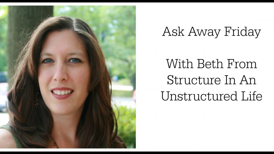 Ask Away Friday Structure In An Unstructured Life