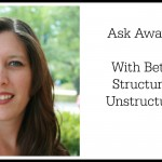 Ask Away Friday With Beth From Structure In An Unstructured Life