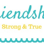Friendship Strong And True