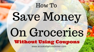 Easy Ways To Save Money On Groceries Without Using Coupons