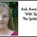 Ask Away Friday With Lisa From The Golden Spoons