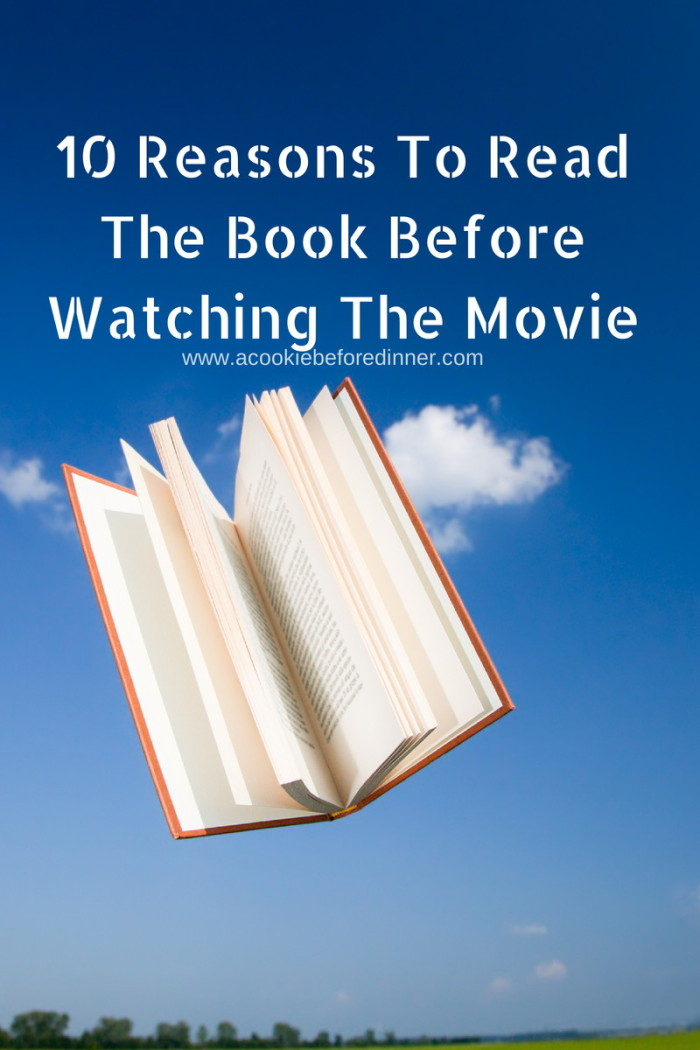 10 amazing reasons to read the book first, then the movie. #reading #homeschool #