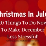 Christmas In July: 10 Things To Do Now