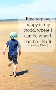 All kids need time to be unscheduled and just play. Raffi reminded me of that in his latest album, Love Bug.