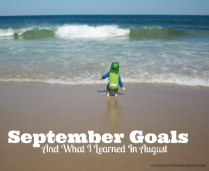 September Goals 2014. And what I learned in August. #goals #goalsetting #personalgrowth