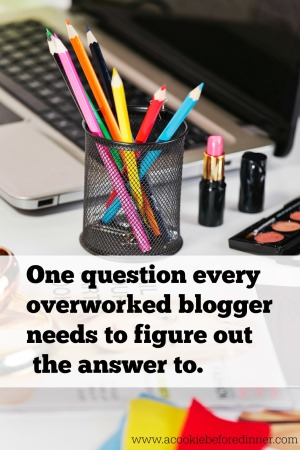 Blogger Rehab- One question every overworked blogger needs to ask.