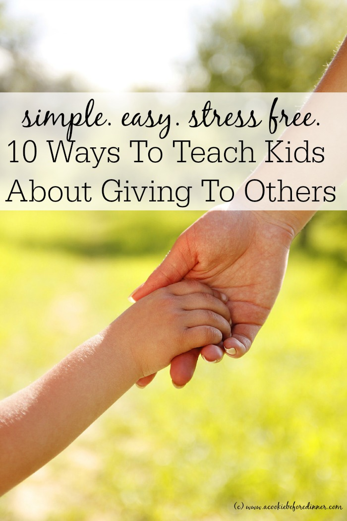 How to teach kids about giving to others. 10 simple, easy, stress free ways to involve kids in giving.