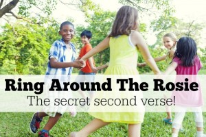 Ring Around The Rosie has a second verse! Do you know it?