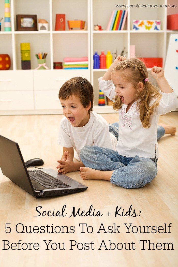 Kids and social media. 5 questions to ask yourself before you post about your kids on social media.