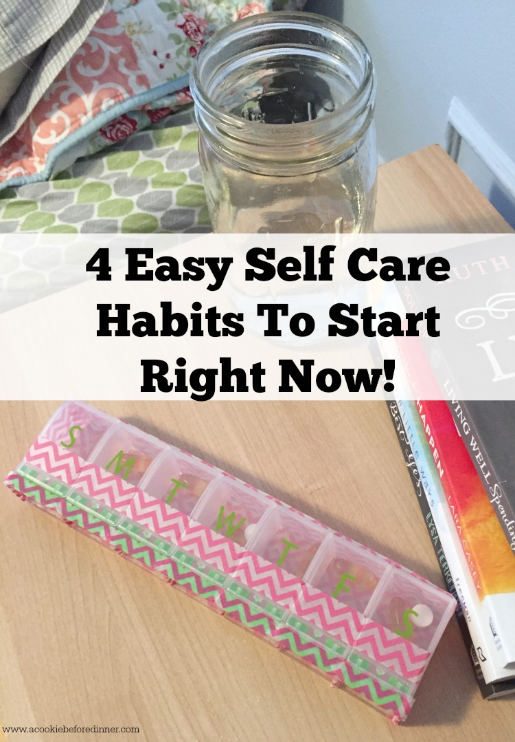 4 Easy Self Care Habits To Start Right Now