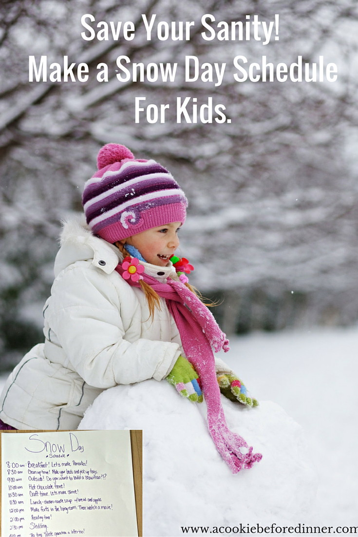 Make a snow day activity schedule for your kids.