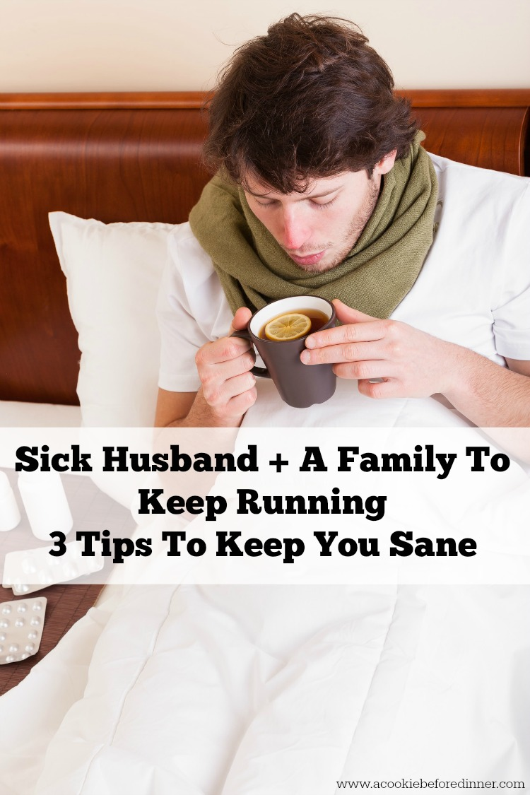 I have learned how to keep my family running and my sanity when my husband gets sick. How to help your husband when he gets sick is tricky, but put these three tips in action and you'll be set !