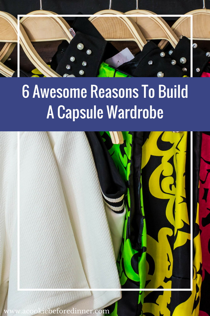 Reasons To Build A Capsule Wardrobe L A Cookie Before Dinner