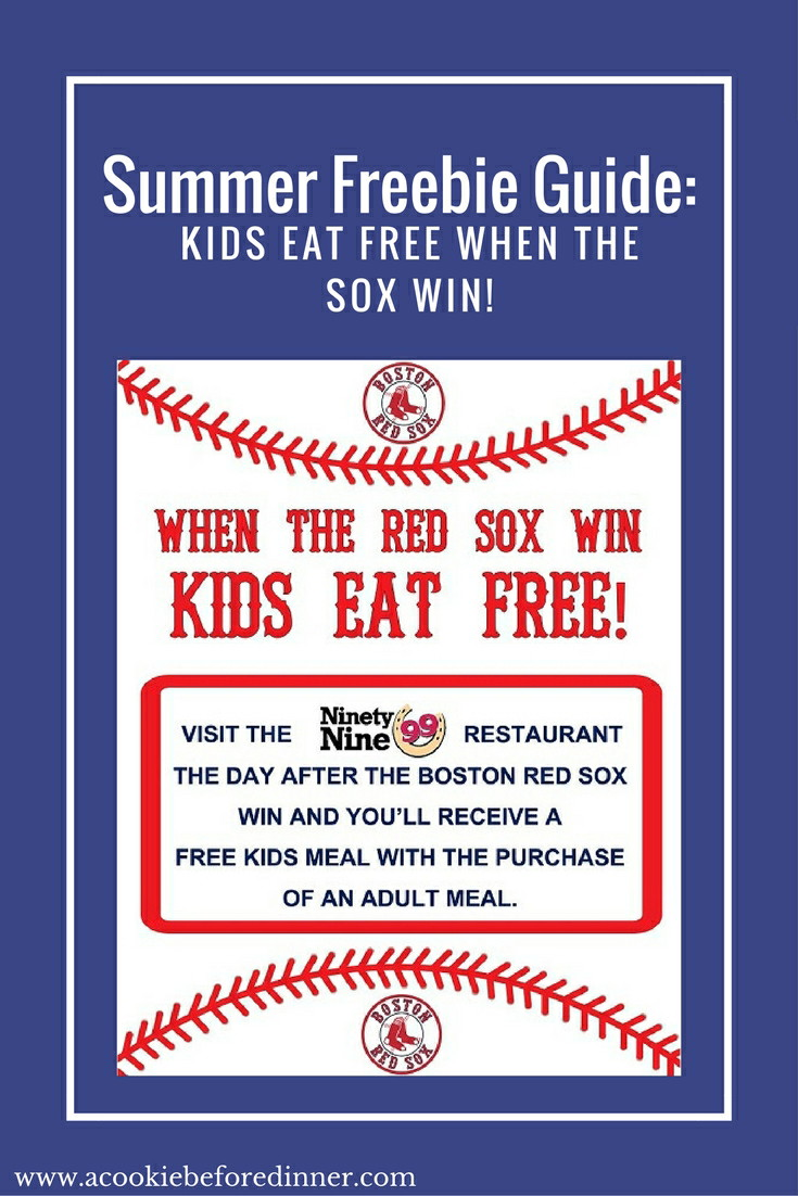 Kids Eat Free When The Red Sox Win! Save money this summer by heading out to the 99 for a free kids meal when the Red Sox Win!