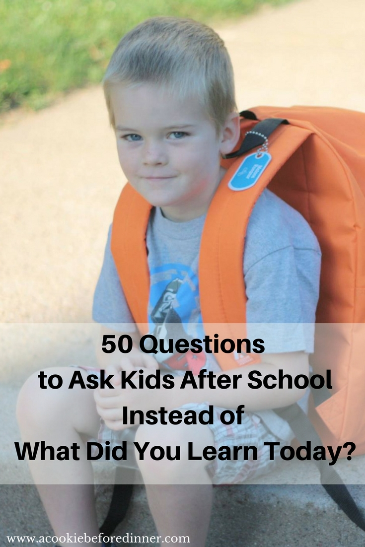 50 questions to ask kids after school instead of what did you learn today. After school activities to get kids to talk about their day