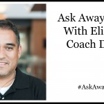 Ask Away Friday With Eli From Coach Daddy