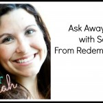 Ask Away Friday With Sarah From Redemption Diary