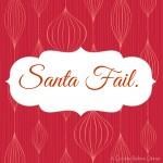 Santa Fail.