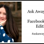 Ask Away Friday With My Facebook Friends
