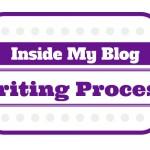 Inside My Writing Process