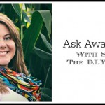 Ask Away Friday With DIY Mama