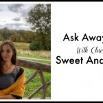 Ask Away Friday With Christy From Sweet And Savoring