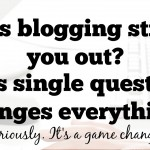 Blogger Rehab- One Question Changes Everything