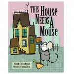 This House Needs A Mouse & You Need This Book